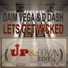 Daim Vega & D Dash - Lets Get Wicked ( Up & Down Edit ) Preview