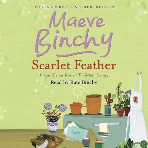 SCARLET FEATHER by Maeve Binchy, read by Kate Binchy