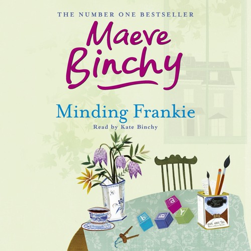 MINDING FRANKIE by Maeve Binchy, read by Kate Binchy