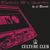 DJ Ricardo's Electric 80's Wave - MiX