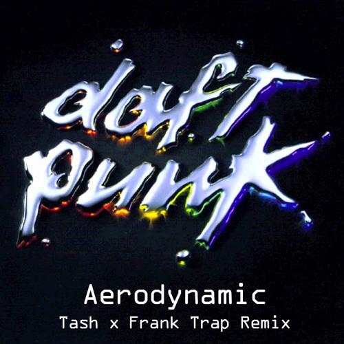 Daft Punk - Aerodynamic (Tash & Frank Trap Remix)
