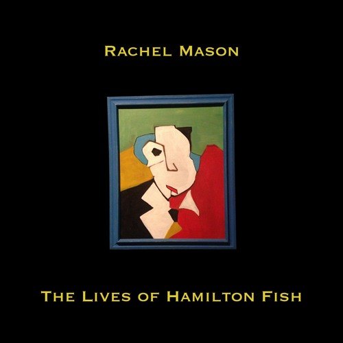 "Rachel Mason's ""The Lives of Hamilton Fish"