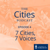 Ep. 4 - 7 Cities, 7 Voices