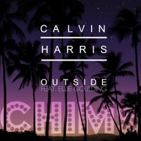 Calvin Harris & Ellie Goulding - Outside (CHIMS Remix)