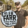 A Guy Walks Into a Bar - Tyler Farr