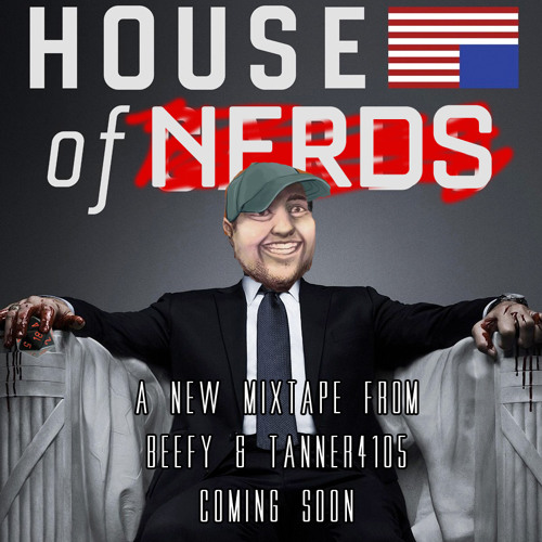 Beefy And Tanner4105 - House Of Nerds