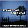 Ben E King - Stand By me (Tropic Thunder remix)