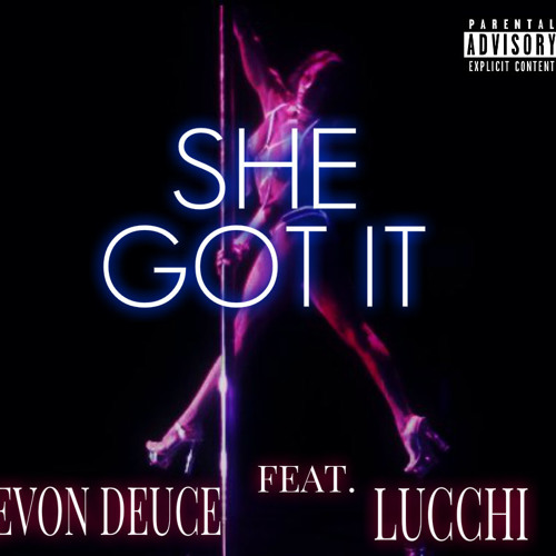 She Got It - Levon Deuce Ft. Lucchi