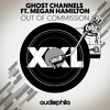 Ghost Channels ft Megan Hamilton - Out of Commission (Original Mix) [FREE DOWNLOAD]