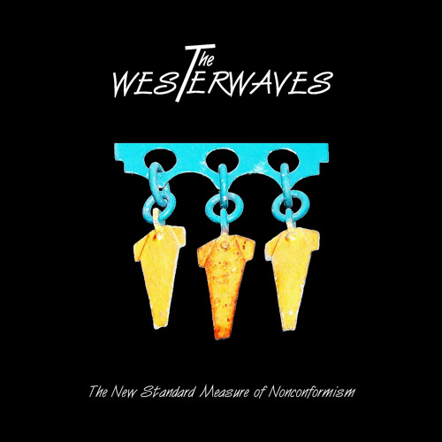 The WESTERWAVES - The New Standard Measure of Nonconformism (2015)