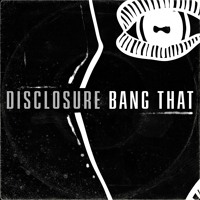Disclosure Bang That Artwork