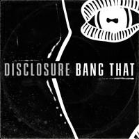 Disclosure Bang That Artwork