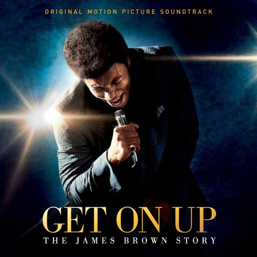 GET ON UP: The James Brown Story motion picture soundtrack album