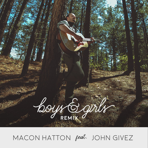 Good Girl I Can Be Yours Feat Boogie Free Download: Macon Hatton Feat. John Givez