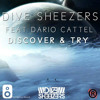 Dive Sheezers ft. Dario Cattel - Discover & Try (House Tunes X Release)