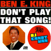 Ben E King Don't Play That Song (Candyman Rebeat)