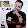 Cheb Reda 2015 - C'est Mon Choix (album 2015) BY DJ Mido