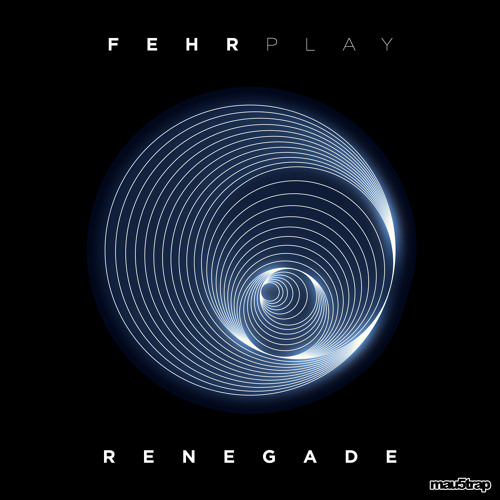 Fehrplay - Renegade (Original Mix)