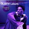 Glenn Lewis Don't You Forget  It Slowed & Chopped ( Dj Siggarillo)
