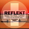 Reflekt - Need To Feel Loved ft. Seren (chillion rework)