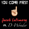 You Come First Remix Originally By Jacob Latimore mp3