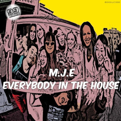 M.J.E - Everybody in the house (Original Mix)