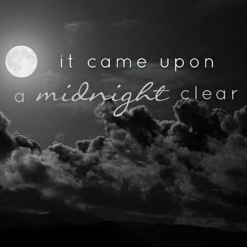 It Came Upon A Midnight Clear