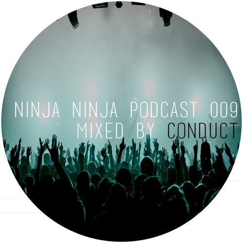 Ninja Ninja Podcast 009 Mixed By Conduct