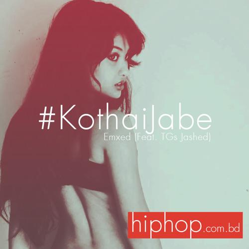 Emxed - Kothai Jabe (Feat. TGs Jashed)