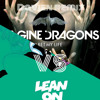 Major Lazer & DJ Snake - Lean On Feat. MØ Vs Imagine Dragons - I Bet My Life (davien Remix)