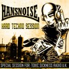 HANSNOISE (CHILE) HARD TECHNO SESSION ON TOXIC SICKNESS / 1ST MAY / 2015