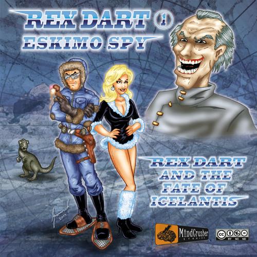 Rex Dart - Eskimo Spy: Trailer1