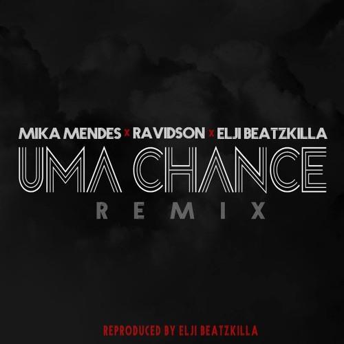 Mika Mendes Feat Ravidson & Elji Beatzkilla - Chance ( Remix )