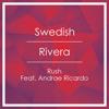 Swedish Rivera Ft. Andrae Ricardo - Rush (F3z Rmx)WIPEDIT