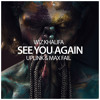 Wiz Khalifa - See You Again (Uplink & Max Fail Remix)
