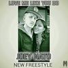 Love Me Like You Do (Freestyle)