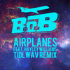 BOB - Airplanes Ft. Hayley Williams (Tidlwav Remix)