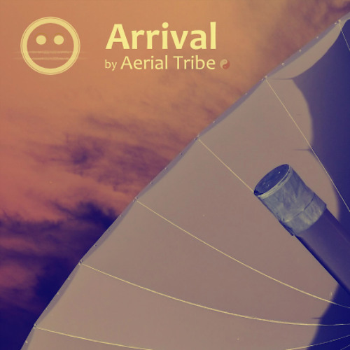 Aerial Tribe - Arrival (Original Mix)