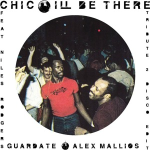 I'll Be There (Guardate & Mallios Remix) by Chic