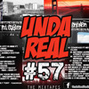 Unda'Real Radio Show The Mixtapes Episode 57 Mixed By Ted Striker