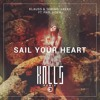 Klauss & Turino, Jakko Feat. Paul Aiden – Sail Your Heart (KALLS Remix)