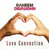 Raheem DeVaughn - Love Connection (Left Lane Mix)