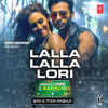 Lalla Lalla Lori - Welcome 2 Karachi | (Sam & Prem Mashup Remix) FREE DOWNLOAD (Click Buy)!!!