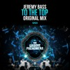 Jeremy Bass - To The Top (Original Mix) The Groove Phenomena / Sony Music