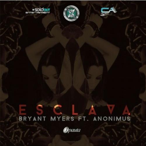 Esclava Bryant Myers Ft Anonimus prod by chuchein el astro a Flow Music