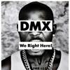DMX - We Right Here (2ways Mix)