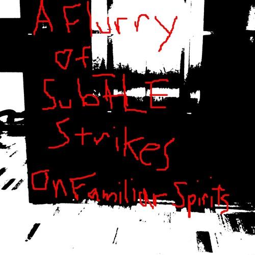 A Flurry Of Subtle Strikes On Familiar Spirits (instrumental ambient like guitar piece)