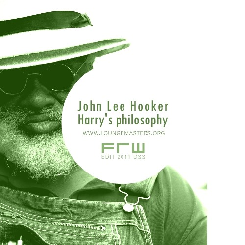 John Lee Hooker - Harry's philosophy (FRW Lounge Master 2011) - FREE DOWNLOAD