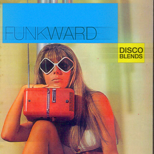 DISCO WORK IT (FUNKWARD DISCO BLEND)