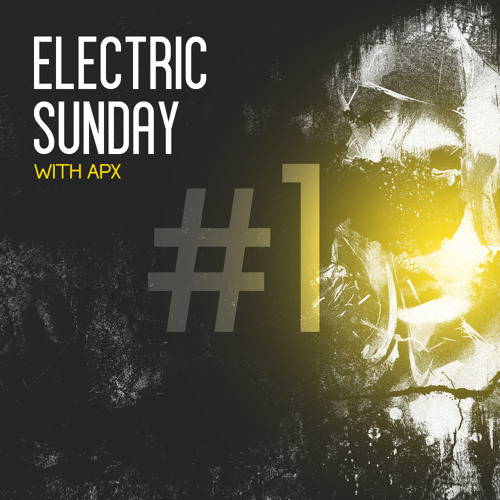 Electric Sunday #1 with APX
